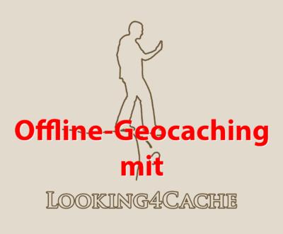 Looking4Cache: Offline-Geocaching