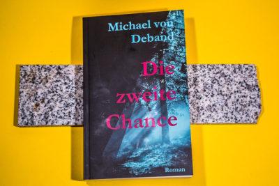"""Einband von Michael von Debands Buch """"Die zweite Chance"""""""