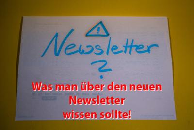 Der neue Newsletter - ist nicht Euer Ernst, oder?