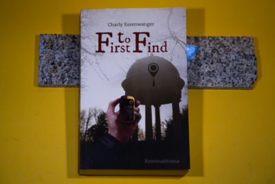 First to Find - ein Kriminaldrama von Charly Essenwanger