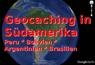Geocaching in Südamerika - Touren-Übersicht