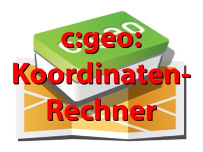 c:geo - Der neue Koordinatenrechner