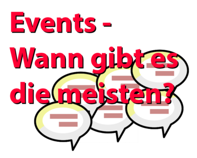 Events - wann gibt es die meisten?