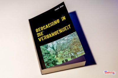 Geocaching in die Vergangenheit: ein BoD-Buch von Thomas Wenig