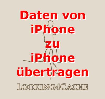 Looking4Cache von einem iPhone auf das Neue übertragen