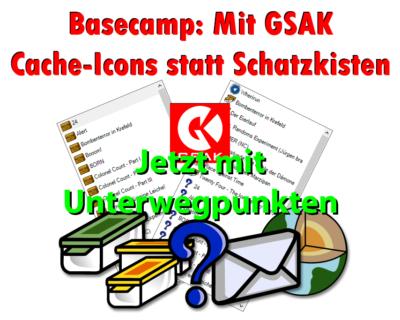 Update: BaseCamp - Mit GSAK Cache-Icons statt Schatzkisten!